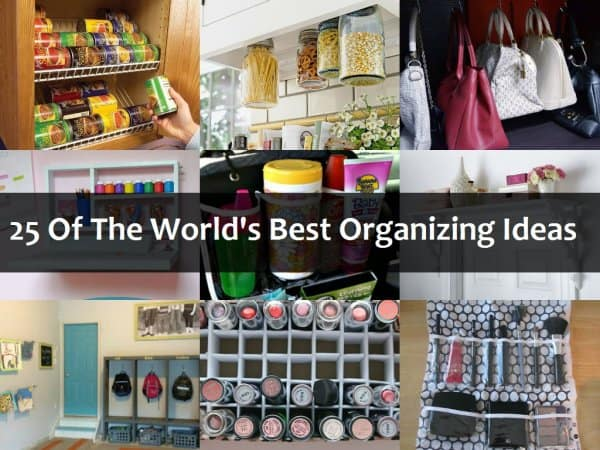 25 of the World's Best Organization Ideas